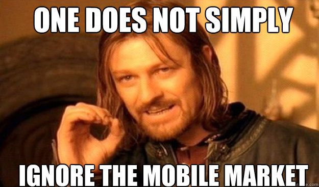 Separate Mobile Website - One Does Not Simply Ignore the Mobile Market